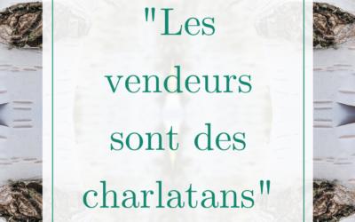 «Les vendeurs sont des charlatans»
